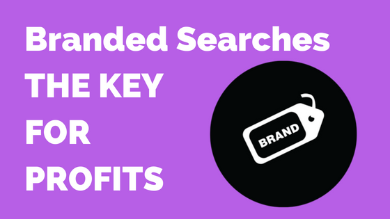Branded Searches The Key For Profits
