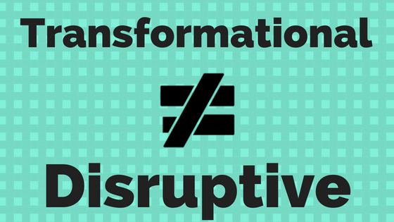 Digital Transformation Versus Digital Disruption